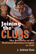 Joining the Clubs - The Business of the National Hockey League to 1945